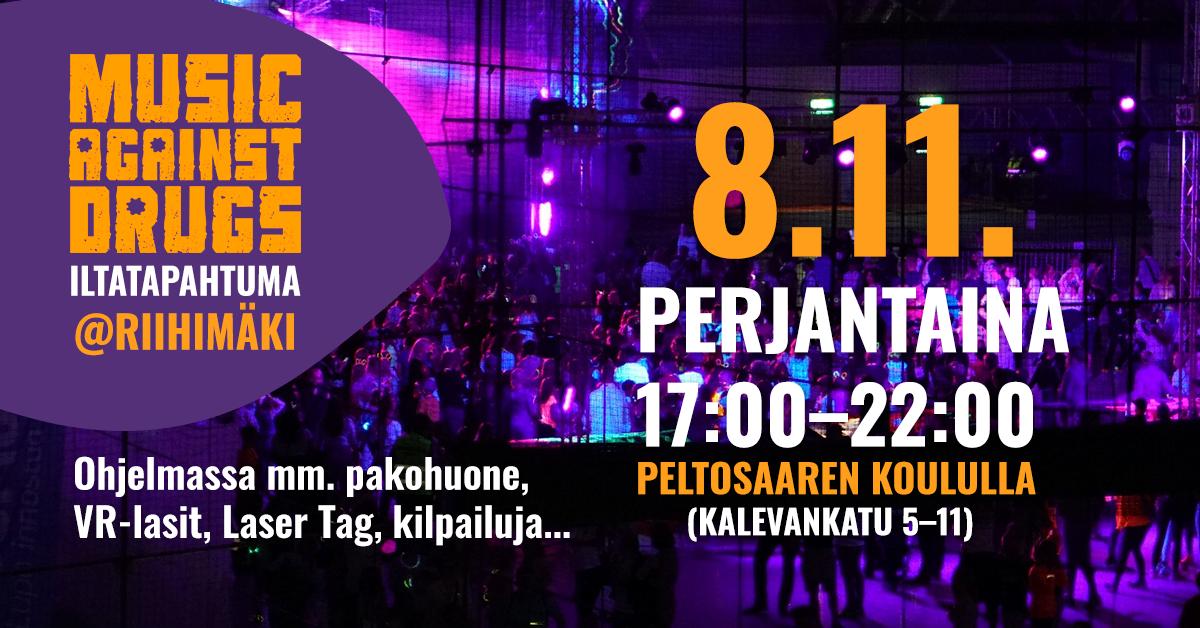 Music Against Drugs iltatapahtuman mainos. Ajankohta 29.11.2019 Riihimäen Peltosaaren koululla klo 17-22. Tapahtumassa laser tag, pakohuone ja vr-lasit.