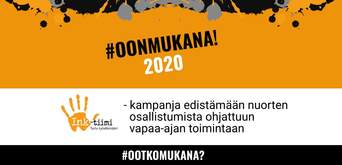 """""""Oonmukana! 2020 Kampanja esistämään nuorten osallistumista ohjattuun vapaa-ajan toimintaan -teksti"""
