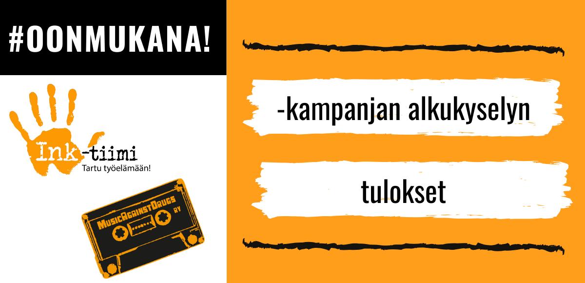 Ink-tiimin kampanjan alkukyselyn tulokset ja #oonmukana, yhdistyksen ja tiimin logot